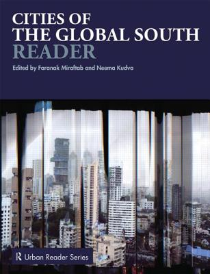 Cities of the Global South Reader By Miraftab, Faranak (EDT)/ Kudva, Neema (EDT)