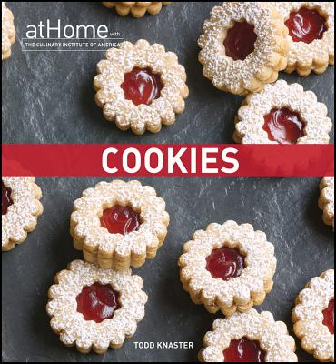 Cookies at Home With the Culinary Institute of America By Culinary Institute of America (COR)